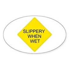 Slippery When Wet Sign - Oval Decal