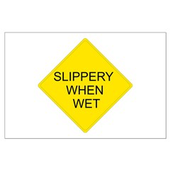 Slippery When Wet Sign - Posters