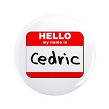 "Hello my name is Cedric 3.5"" Button"