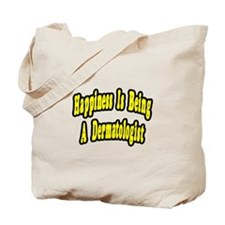 """Happiness...Dermatologist"" Tote Bag"