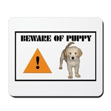 Beware of Puppy Mousepad