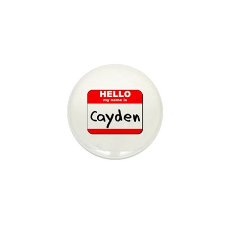 Hello my name is Cayden Mini Button