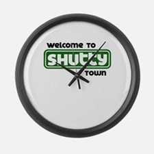 Welcome to Shutty Town Large Wall Clock