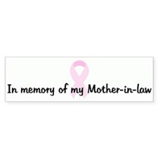 In memory of my Mother-in-law Bumper Bumper Sticker