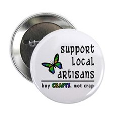 """Buy Crafts, Not Crap! 2.25"""" Button"""