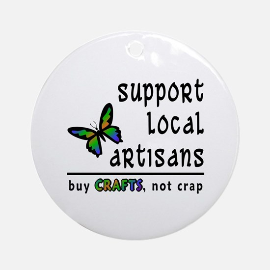 Buy Crafts, Not Crap! Ornament (Round)