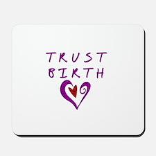 Trust Birth Mousepad