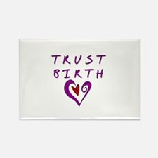 Trust Birth Rectangle Magnet