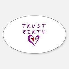 Trust Birth Oval Decal