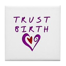 Trust Birth Tile Coaster