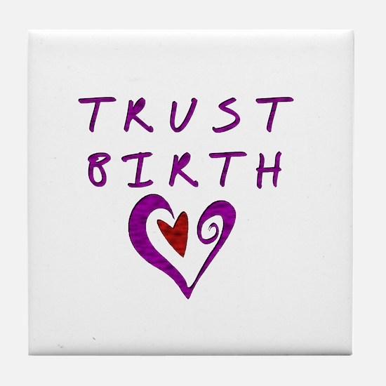 Trust Birth Tile Coaster