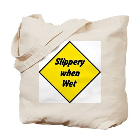 Slippery When Wet Sign 2 - Tote Bag