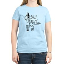 All I Need Is My Pitbull T-Shirt