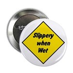 """Slippery When Wet Sign 2 - 2.25"""" Button (100 pack)"""