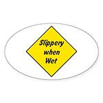 Slippery When Wet Sign 2 - Oval Sticker