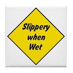 Slippery When Wet Sign 2 - Tile Coaster