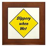 Slippery When Wet Sign 2 - Framed Tile