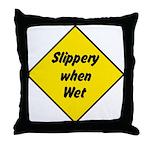 Slippery When Wet Sign 2 - Throw Pillow