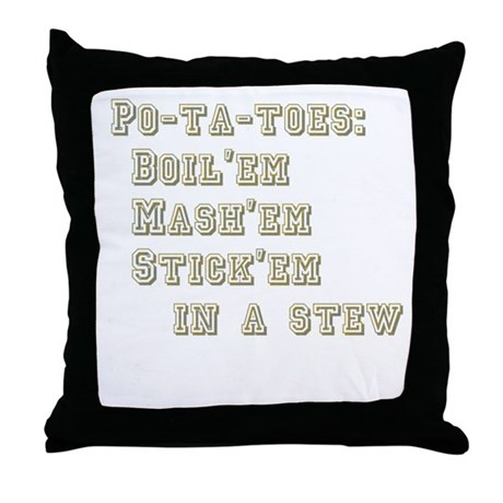 Po-ta-toes Throw Pillow