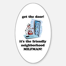 """Neighborhood Milfman"" Oval Decal"