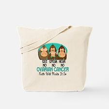 See Speak Hear No Ovarian Cancer 1 Tote Bag