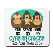 See Speak Hear No Ovarian Cancer 1 Mousepad
