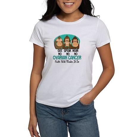 See Speak Hear No Ovarian Cancer 1 Women's T-Shirt