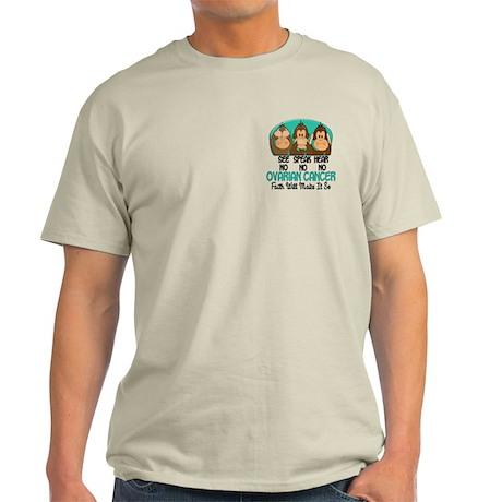See Speak Hear No Ovarian Cancer 1 Light T-Shirt