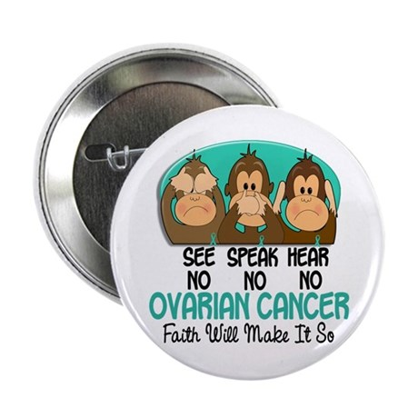 "See Speak Hear No Ovarian Cancer 1 2.25"" Button"