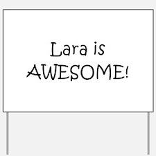 Cute Lara Yard Sign