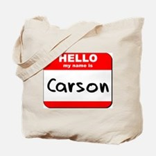 Hello my name is Carson Tote Bag