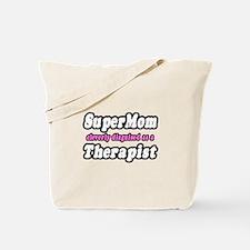 """""""SuperMom...Therapist"""" Tote Bag"""