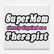 """""""SuperMom...Therapist"""" Tile Coaster"""