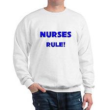Nurses Rule! Sweatshirt