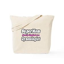 """SuperMom...Gynecologist"" Tote Bag"