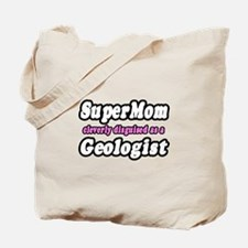 """SuperMom...Geologist"" Tote Bag"