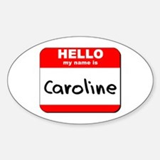 Hello my name is Caroline Oval Decal