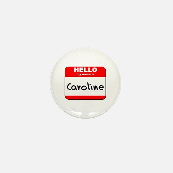 Hello my name is Caroline Mini Button