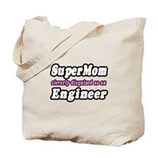 """SuperMom...Engineer"" Tote Bag"