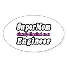 """SuperMom...Engineer"" Oval Decal"