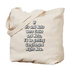 Ifs and Buts Tote Bag