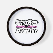 """SuperMom...Dentist"" Wall Clock"