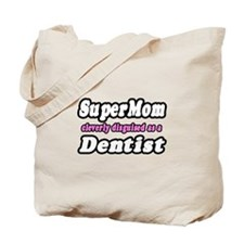 """SuperMom...Dentist"" Tote Bag"
