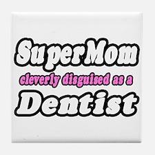 """SuperMom...Dentist"" Tile Coaster"