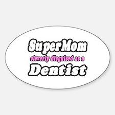 """SuperMom...Dentist"" Oval Decal"