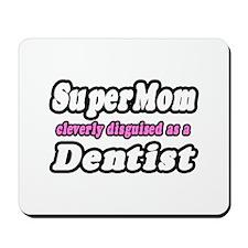 """SuperMom...Dentist"" Mousepad"