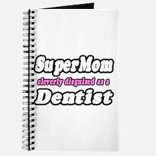 """""""SuperMom...Dentist"""" Journal"""