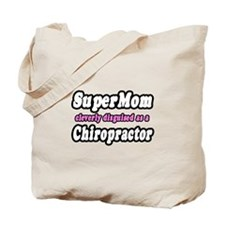 """SuperMom...Chiropractor"" Tote Bag"