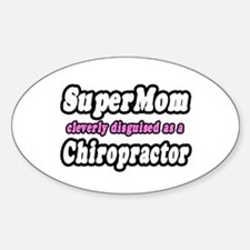 """""""SuperMom...Chiropractor"""" Oval Decal"""