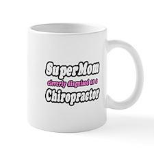 """""""SuperMom...Chiropractor"""" Mug"""